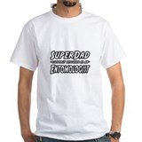 """Super Dad...Entomologist"" Shirt"