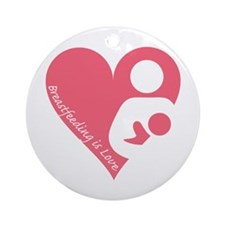 Breastfeeding is Love Ornament (Round)
