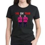 The Eh! Team Women's Dark T-Shirt