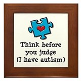 Think Before You Judge Autism Framed Tile