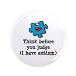 "Think Before You Judge Autism 3.5"" Button 100"