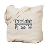 """My Daughter...Optometrist"" Tote Bag"