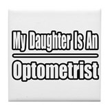 """My Daughter...Optometrist"" Tile Coaster"