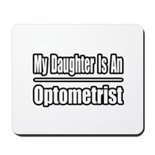 """My Daughter...Optometrist"" Mousepad"