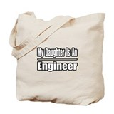 """My Daughter...Engineer"" Tote Bag"