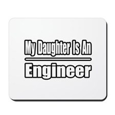 """My Daughter...Engineer"" Mousepad"