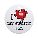 I Love My Autistic Son Ornament (Round)