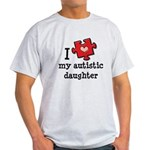 I Love My Autistic Daughter Light T-Shirt