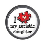 I Love My Autistic Daughter Wall Clock