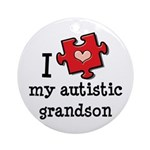I Love My Autistic Grandson Ornament (Round)