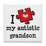 I Love My Autistic Grandson Tile Coaster