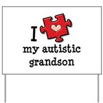 I Love My Autistic Grandson Yard Sign