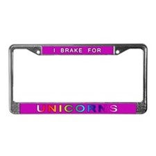 I Brake for Unicorns License Plate Frame