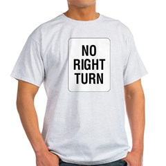 No Right Turn Sign Ash Grey T-Shirt