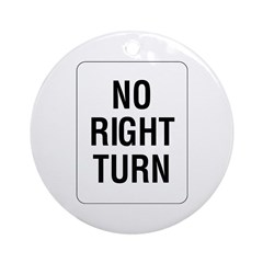 No Right Turn Sign - Keepsake (Round)
