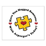 Have You Hugged Asperger's Small Poster