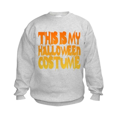 This is My Halloween Costume Kids Sweatshirt