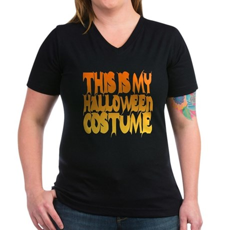 This is My Halloween Costume Womens V-Neck Dark T