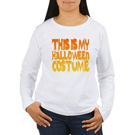 This is My Halloween Costume Womens Long Sleeve T