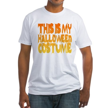 This is My Halloween Costume Fitted T-Shirt