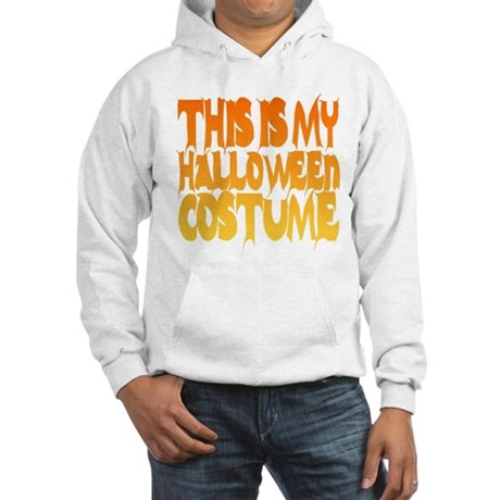 This is My Halloween Costume Hooded Sweatshirt