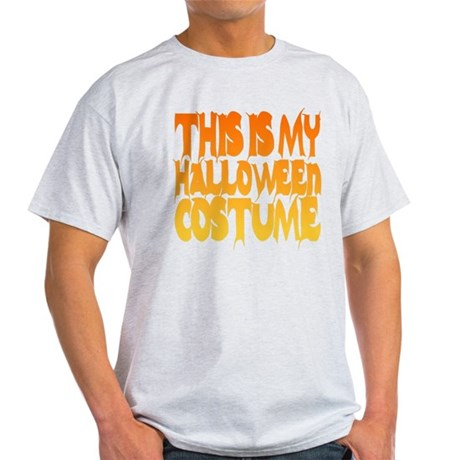 This is My Halloween Costume Light T-Shirt