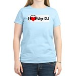 I Love the DJ  Women's Pink T-Shirt