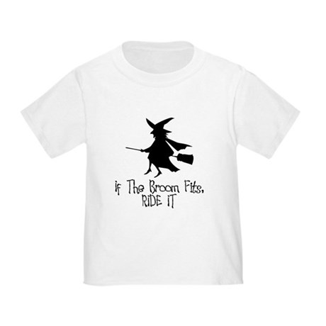 If the Broom Fits Toddler T-Shirt