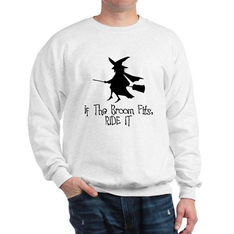 If the Broom Fits Sweatshirt