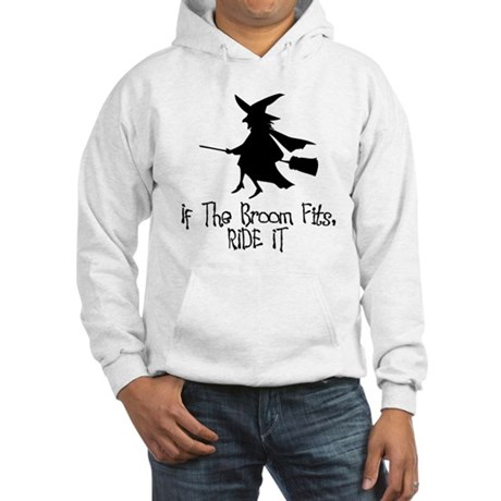 If the Broom Fits Hooded Sweatshirt