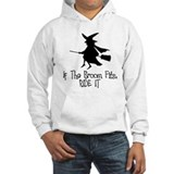If the Broom Fits Jumper Hoody
