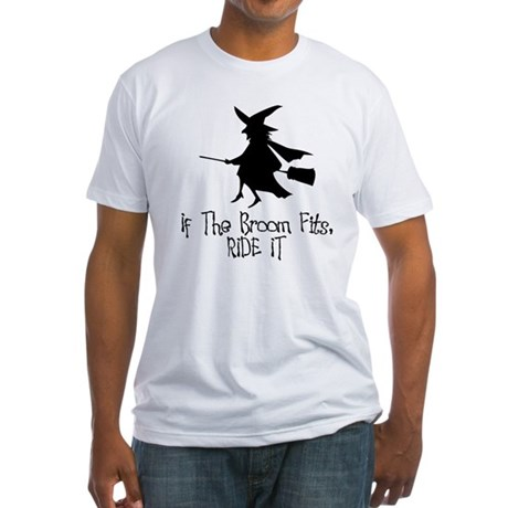 If the Broom Fits Fitted T-Shirt