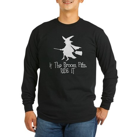 If the Broom Fits Long Sleeve T-Shirt