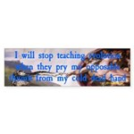 I Will Stop Teaching Evolution...Bumper Sticker