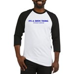 Its a swim thing Baseball Jersey