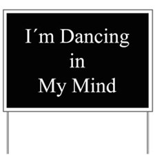 Dancing In My Mind bw Yard Sign