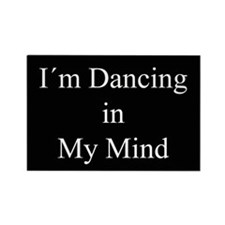 Dancing In My Mind bw Rectangle Magnet (100 pack)