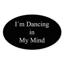 Dancing In My Mind bw Oval Sticker (50 pk)