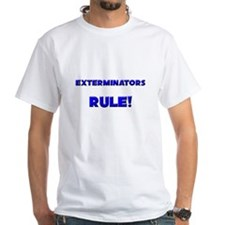 Exterminators Rule! Shirt