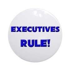 Executives Rule! Ornament (Round)