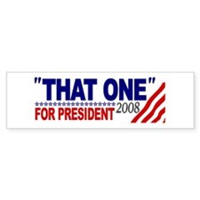 That One for President (Obama Debate) Bumper Sticker