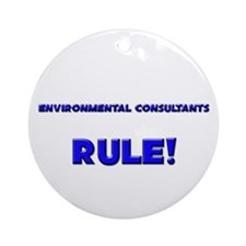 Environmental Consultants Rule! Ornament (Round)