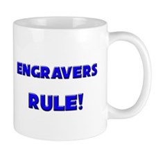 Engravers Rule! Mug