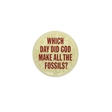 Which Day Did God Make Fossils? Mini Button