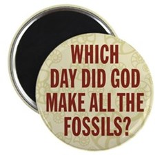 "Which Day Did God Make Fossils? 2.25"" Magnet (10 p"