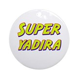 Super yadira Ornament (Round)