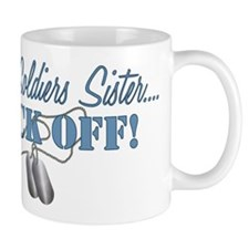 Soldiers Sister BACK OFF! Mug
