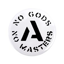 "No Gods No Masters 3.5"" Button"