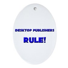 Desktop Publishers Rule! Oval Ornament