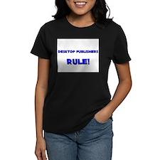 Desktop Publishers Rule! Tee